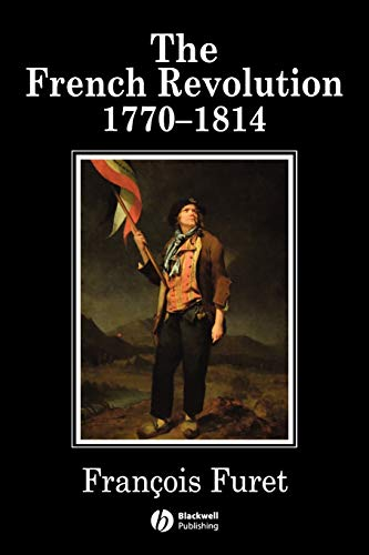 The French Revolution 1770-1814 (History of France) from John Wiley & Sons