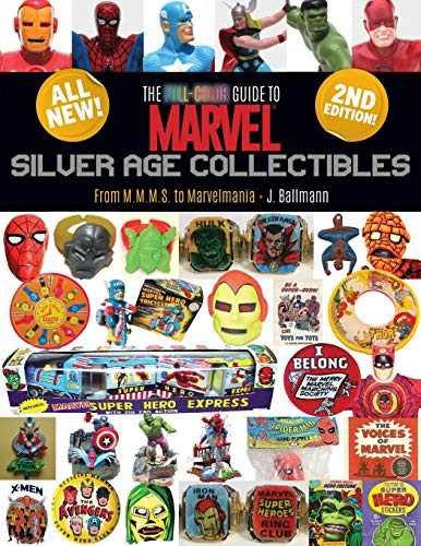 The Full-Color Guide to Marvel Silver Age Collectibles: From MMMS to Marvelmania from Totalmojo Productions, Incorporated