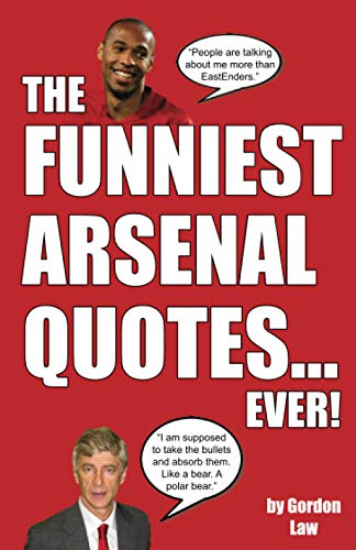 The Funniest Arsenal Quotes... Ever! from CreateSpace Independent Publishing Platform