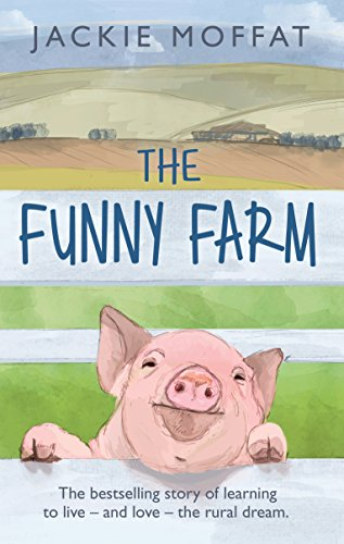 The Funny Farm: The Laughter and Tears of One Woman's Farm in Cumbria from Bantam