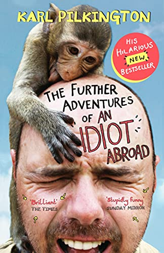 The Further Adventures of An Idiot Abroad from Canongate Books