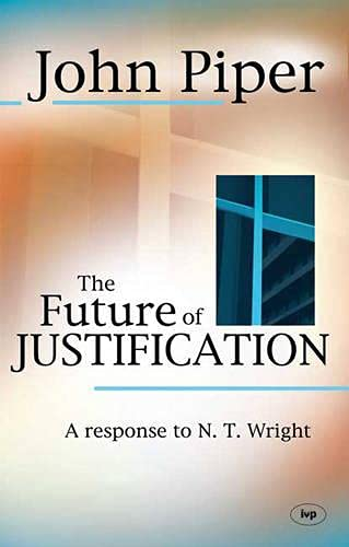 The Future of Justification: A Response to N.T. Wright from IVP