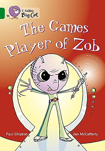 The Games Player of Zob: A funny science-fiction story from Paul Shipton. (Collins Big Cat): Band 15/Emerald Phase 5, Bk. 20 from Collins
