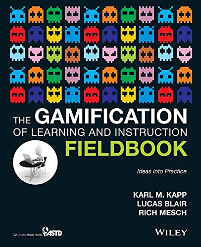 The Gamification of Learning and Instruction Fieldbook: Ideas into Practice from John Wiley & Sons