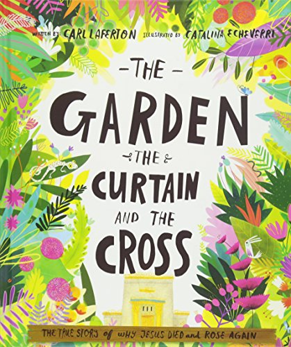 The Garden, the Curtain and the Cross (Tales that Tell the Truth) from The Good Book Company