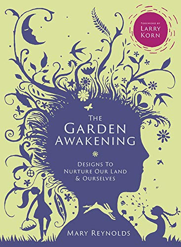 The Garden Awakening: Designs to nurture our land and ourselves from GREW4