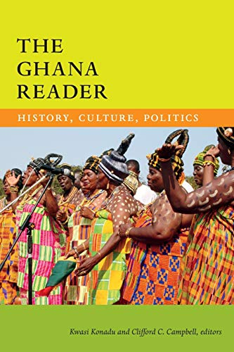 The Ghana Reader: History, Culture, Politics (The World Readers) from Duke University Press