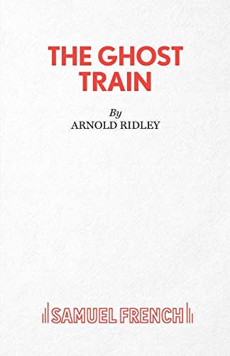 The Ghost Train: Play (Acting Edition S.) from Samuel French Ltd