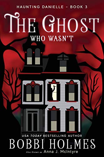 The Ghost Who Wasn't: Volume 3 (Haunting Danielle) from CreateSpace Independent Publishing Platform