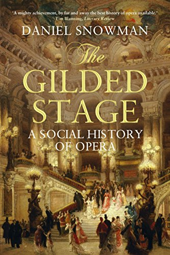 The Gilded Stage: A Social History of Opera from Atlantic Books