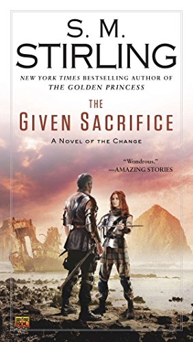 The Given Sacrifice (Novel of the Change) from Ace Books