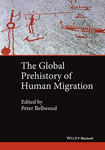 The Global Prehistory of Human Migration from Wiley-Blackwell