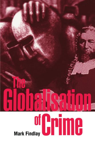 The Globalisation of Crime: Understanding Transitional Relationships in Context from Cambridge University Press