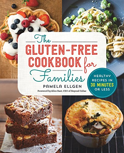 The Gluten Free Cookbook for Families: Healthy Recipes in 30 Minutes or Less from Rockridge Press