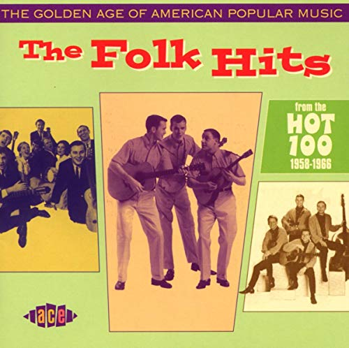 The Golden Age Of American Popular Music: The Folk Hits: From The Hot 100: 1958-1966 from ACE
