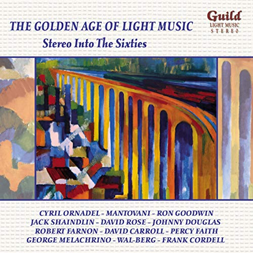 The Golden Age of Light Music: Stereo Into The Sixties from Guild Light