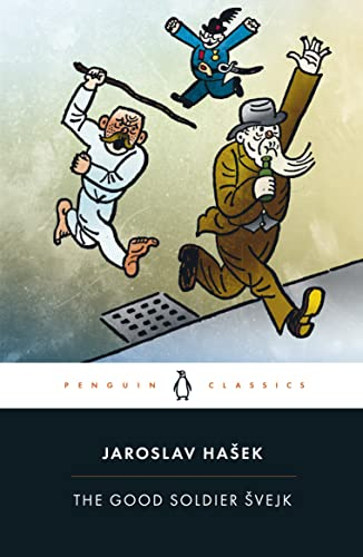 The Good Soldier Švejk and his Fortunes in the World War from Penguin Classics