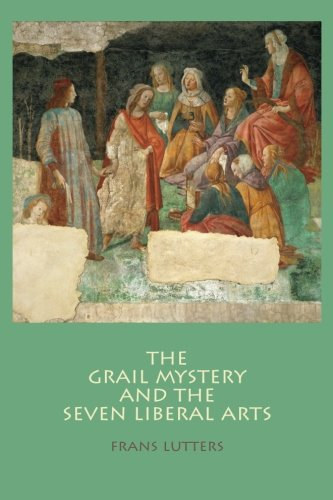 The Grail Mystery and the Seven Liberal Arts from Waldorf Publications