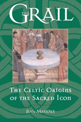 The Grail: The Celtic Origins of the Sacred Icon from Inner Traditions Bear and Company
