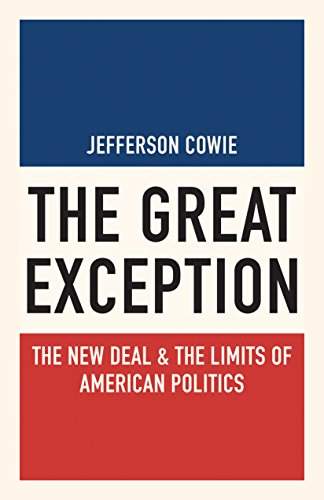 The Great Exception: The New Deal and the Limits of American Politics (Politics and Society in Modern America) from Princeton University Press