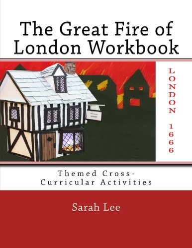 The Great Fire of London Workbook: Themed Cross-Curricular Activities' from CreateSpace Independent Publishing Platform