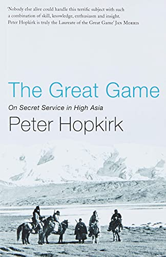 The Great Game: On Secret Service in High Asia from John Murray