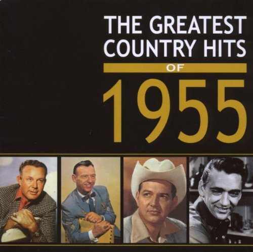 The Greatest Country Hits of 1955