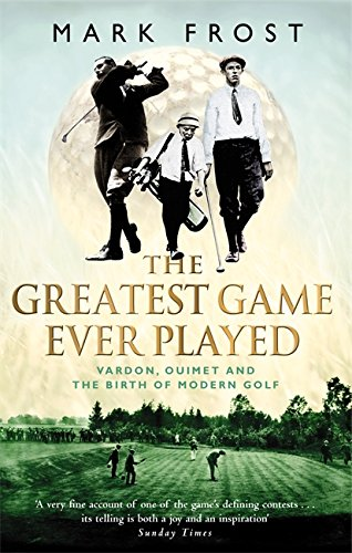 The Greatest Game Ever Played: Vardon, Ouimet and the birth of modern golf from Sphere