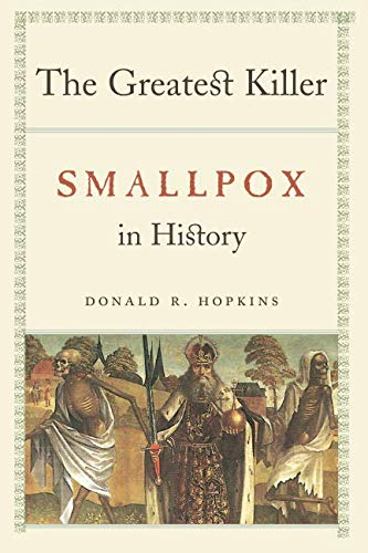 The Greatest Killer: Smallpox in History from University of Chicago Press