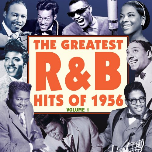 The Greatest R&B Hits of 1956 Vol. 1