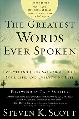 The Greatest Words Ever Spoken: Everything Jesus Said About You, Your Life, and Everything Else from Waterbrook Press