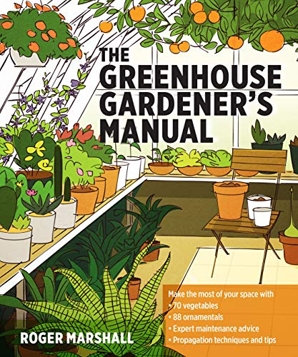 The Greenhouse Gardener's Manual from Timber Press (OR)