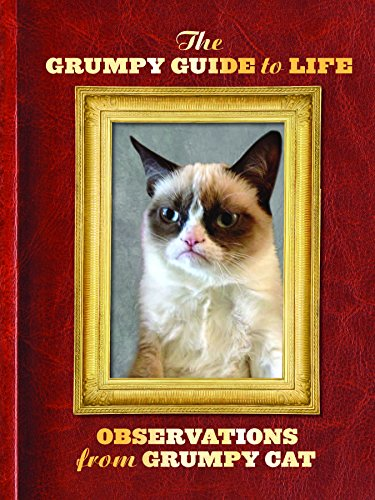 The Grumpy Guide to Life: Observations from Grumpy Cat from Chronicle Books