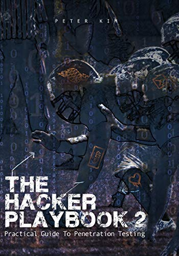 The Hacker Playbook 2: Practical Guide To Penetration Testing from Createspace