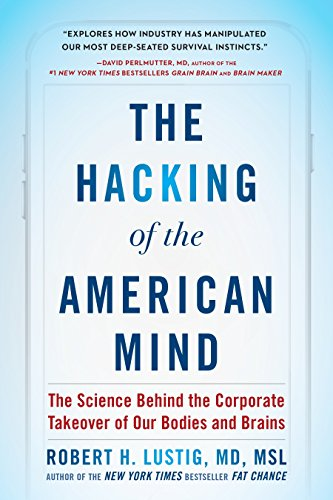 The Hacking of the American Mind: The Science Behind the Corporate Takeover of Our Bodies and Brains from Avery Publishing Group
