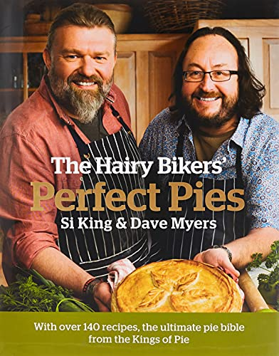 The Hairy Bikers' Perfect Pies: The Ultimate Pie Bible from the Kings of Pies from W&N