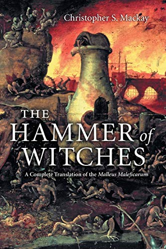 The Hammer of Witches: A Complete Translation of the Malleus Maleficarum from Cambridge University Press