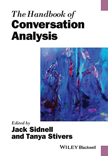 The Handbook of Conversation Analysis (Blackwell Handbooks in Linguistics) from Wiley-Blackwell
