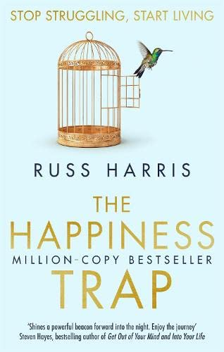 The Happiness Trap (Based on ACT: A revolutionary mindfulness-based programme for overcoming stress, anxiety and depression) from Robinson