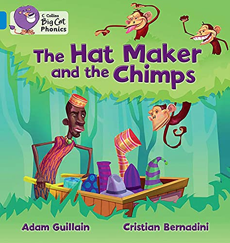 The Hat Maker and the Chimps: Band 04/Blue (Collins Big Cat Phonics) from HarperCollins UK
