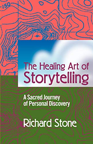 The Healing Art of Storytelling: A Sacred Journey of Personal Discovery from iUniverse