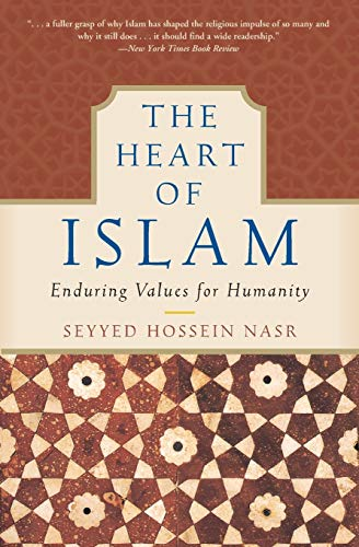 The Heart of Islam: Enduring Values for Humanity from HarperOne