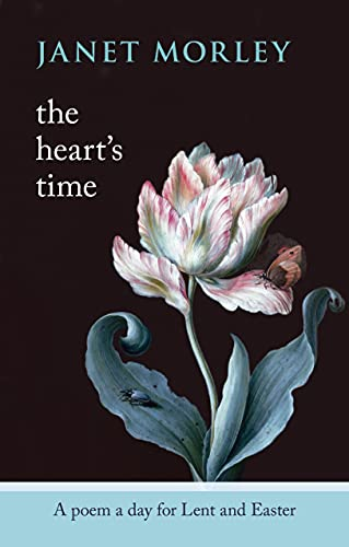 The Heart's Time - A Poem a Day for Lent and Easter from SPCK Publishing
