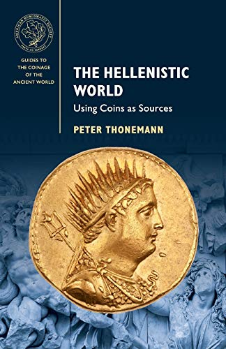 The Hellenistic World: Using Coins as Sources (Guides to the Coinage of the Ancient World) from Cambridge University Press
