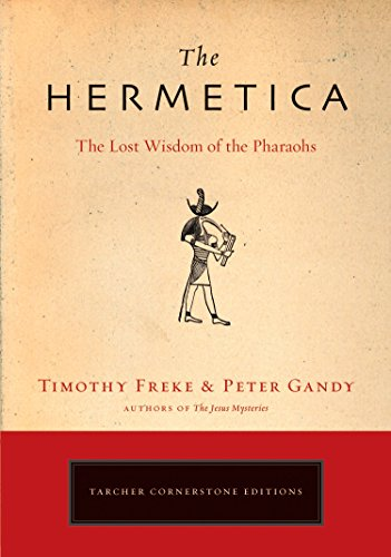 The Hermetica: The Lost Wisdom of the Pharaohs from Tarcher