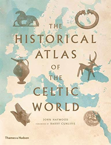 The Historical Atlas of the Celtic World from Thames & Hudson