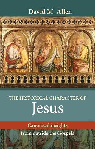 The Historical Character of Jesus: Canonical Insights from Outside the Gospels from SPCK Publishing