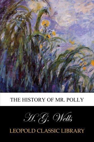 The History of Mr. Polly from Leopold Classic Library