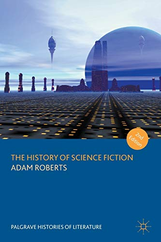 The History of Science Fiction (Palgrave Histories of Literature) from Palgrave Macmillan