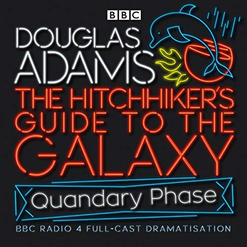 The Hitchhiker's Guide To The Galaxy: Quandary Phase (BBC Audiobooks) from BBC Physical Audio